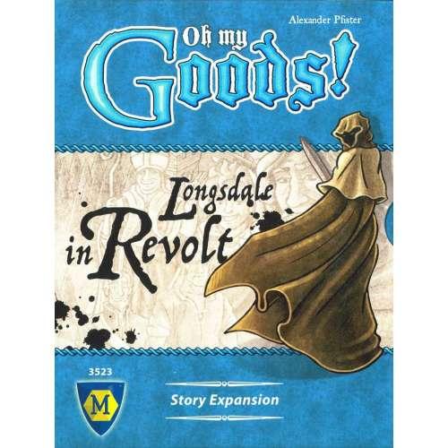Oh My Goods!: Longsdale in Revolt - разширение за настолна игра