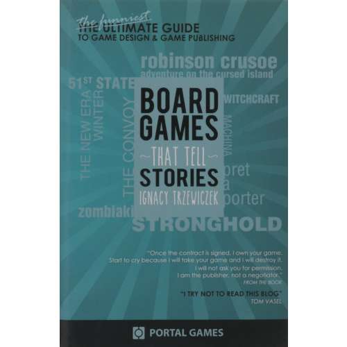 Boardgames That Tell Stories: The Funniest Guide to Game Design